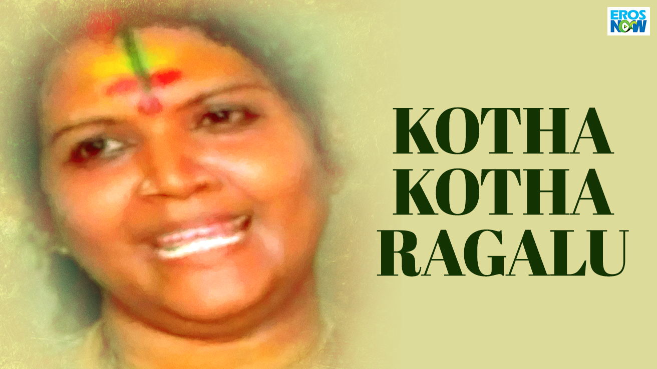 Kotha Kotha Ragalu