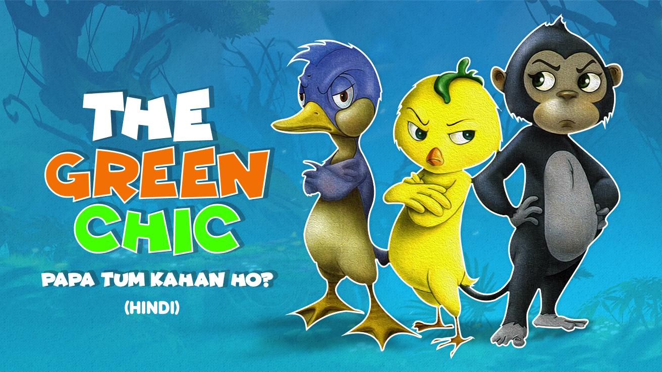 The Green Chic - Papa Tum Kahan Ho?