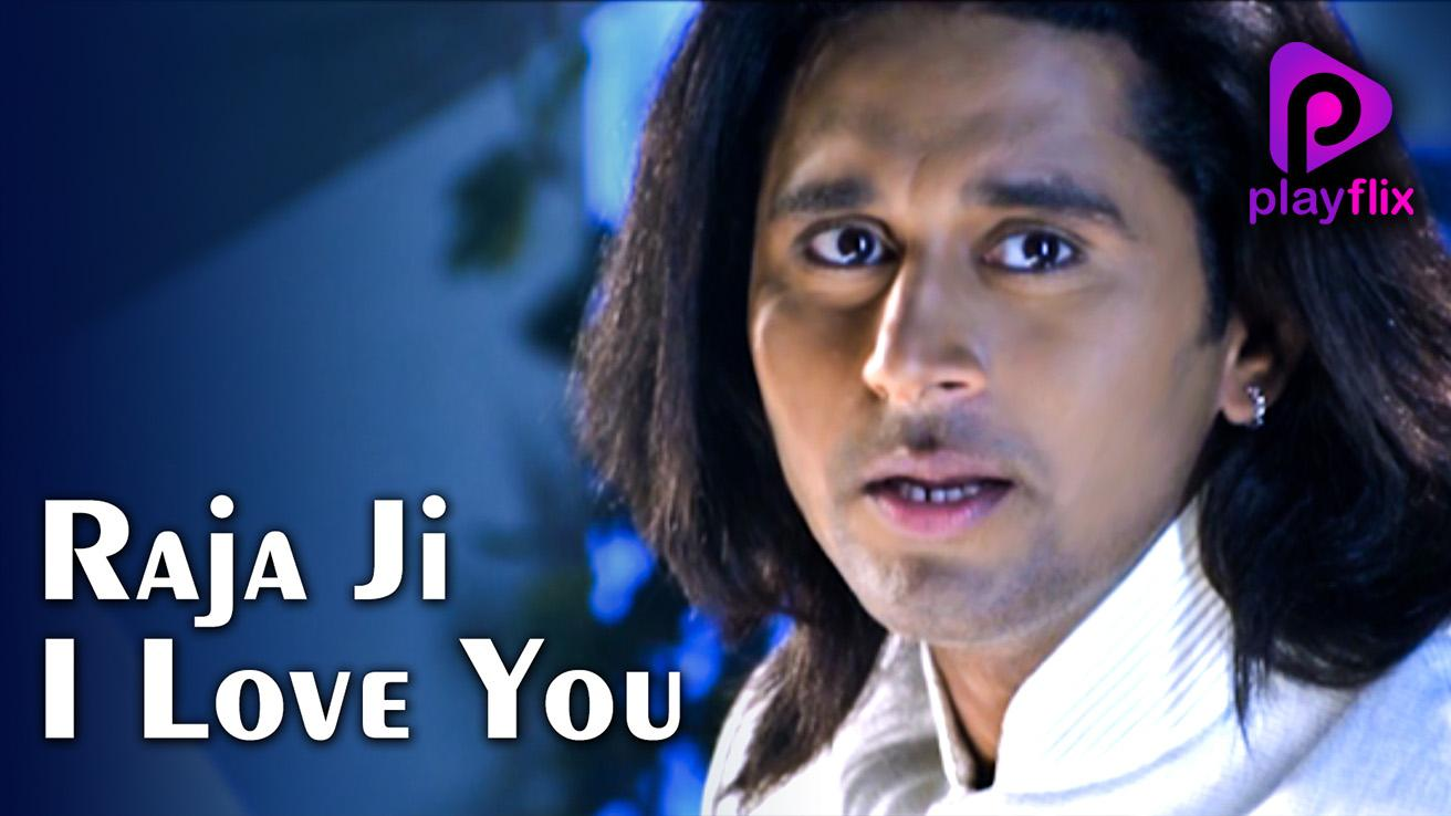 Raja Ji I Love You