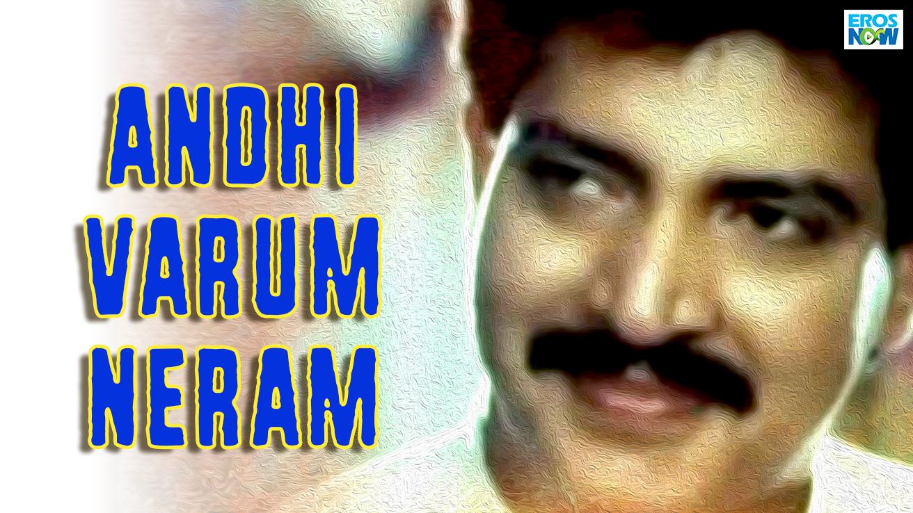 Andhi Varum Neram