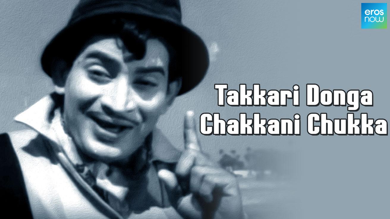 Takkari Donga Chakkani Chukka