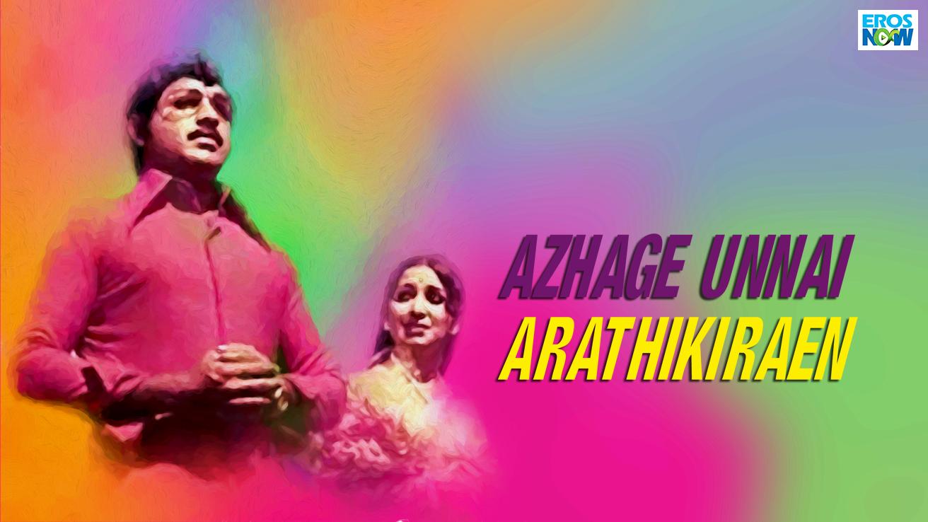 Azhage Unnai Arathikiraen