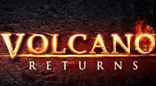 Volcano Returns