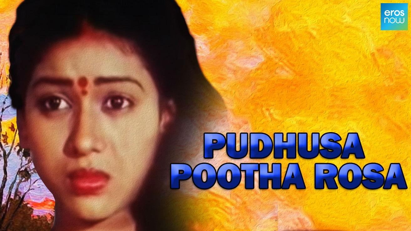 Pudhusa Pootha Rosa