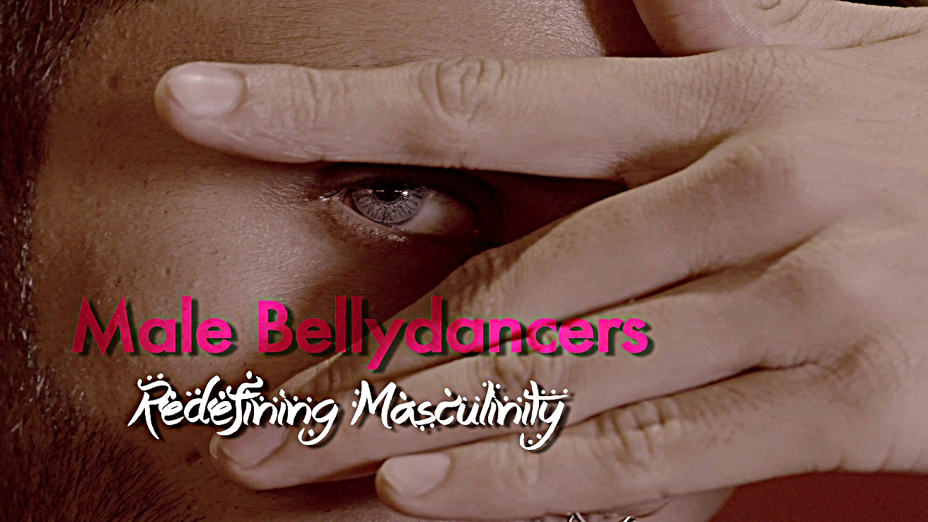 Male Belly Dancers : Redefining Masculinity