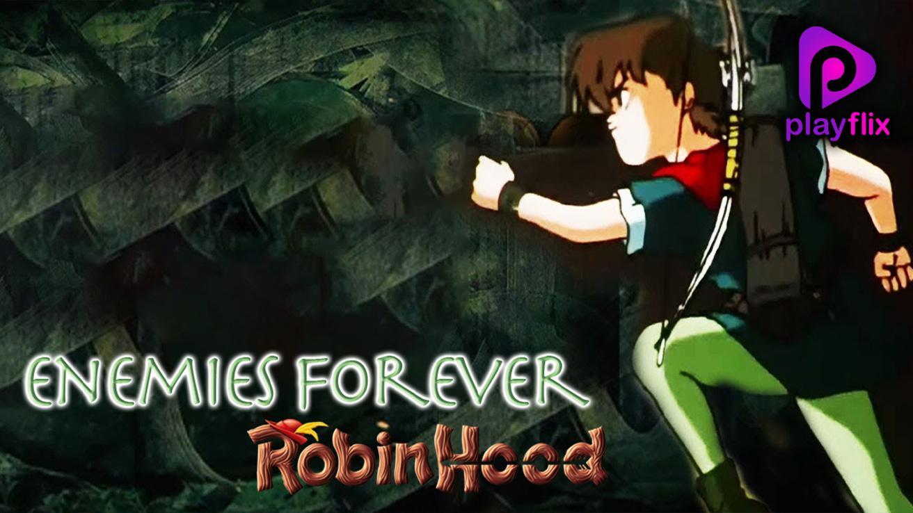 Robin Hood Enemies Forever