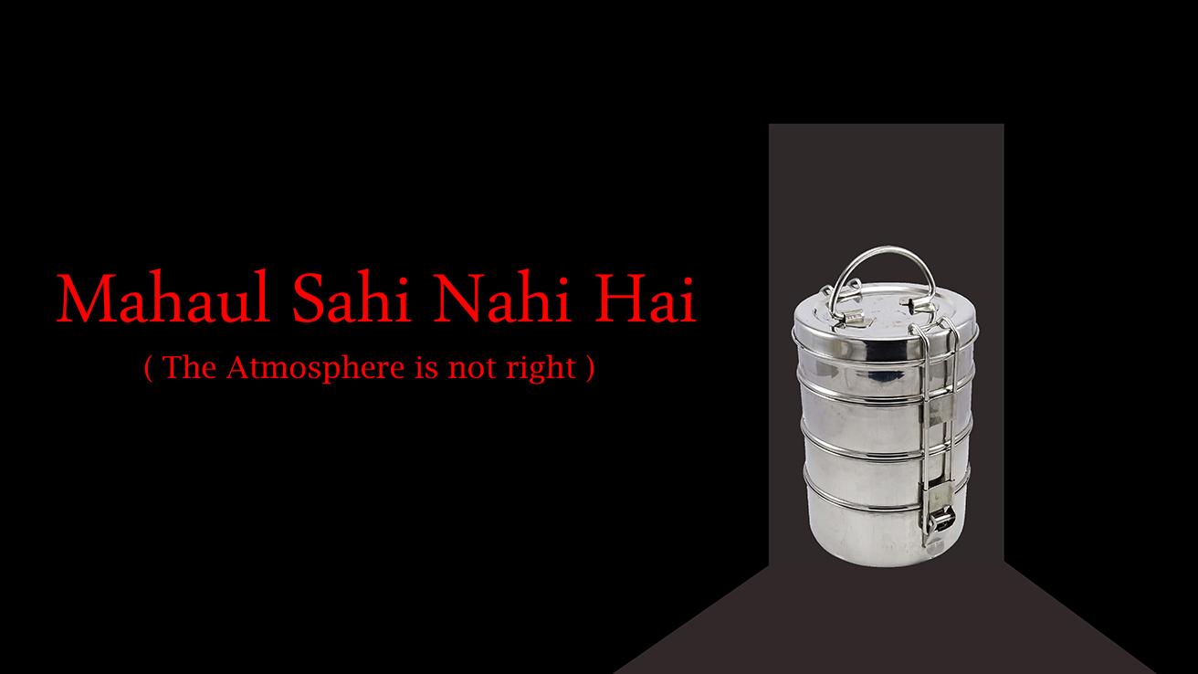 Mahaul Sahi Nahi Hai