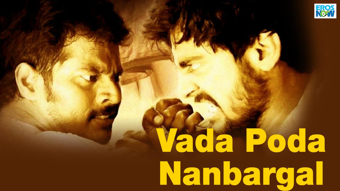 Vada Poda Nanbargal