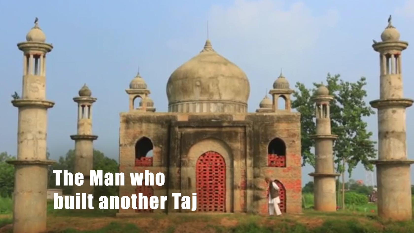 The Man Who Built Another Taj