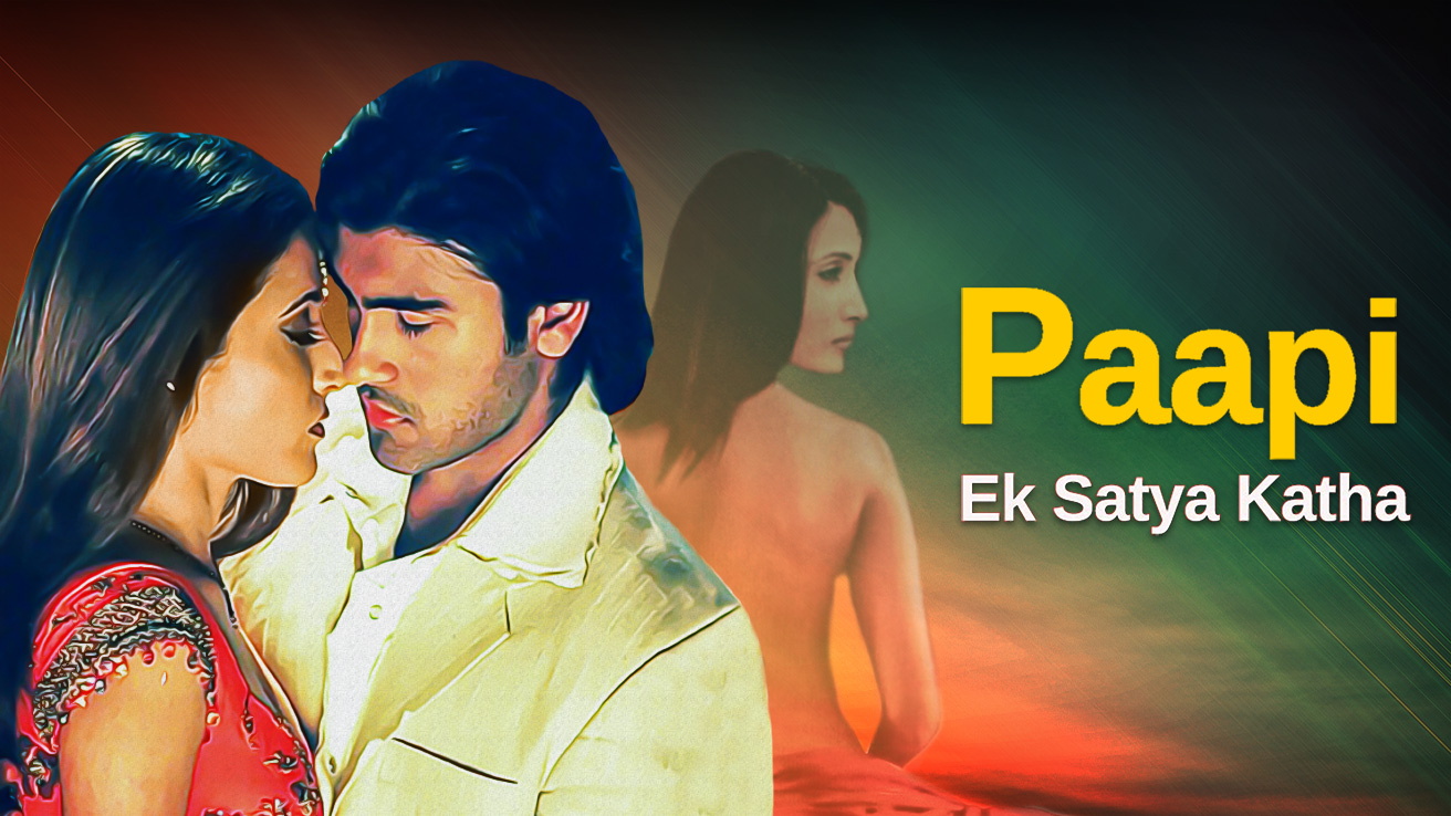 Paapi - Ek Satya Katha