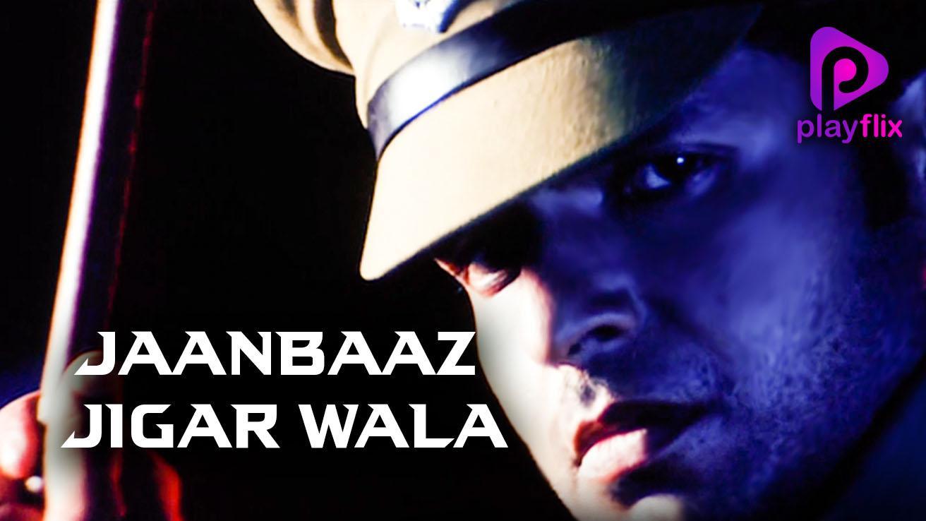 Jaanbaaz Jigar Wala