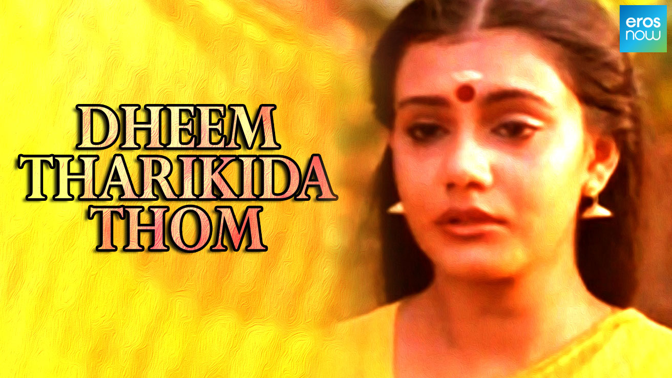 Dheem Tharikida Thom