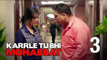 karle tu bhi mohabbat season 2 episode 12